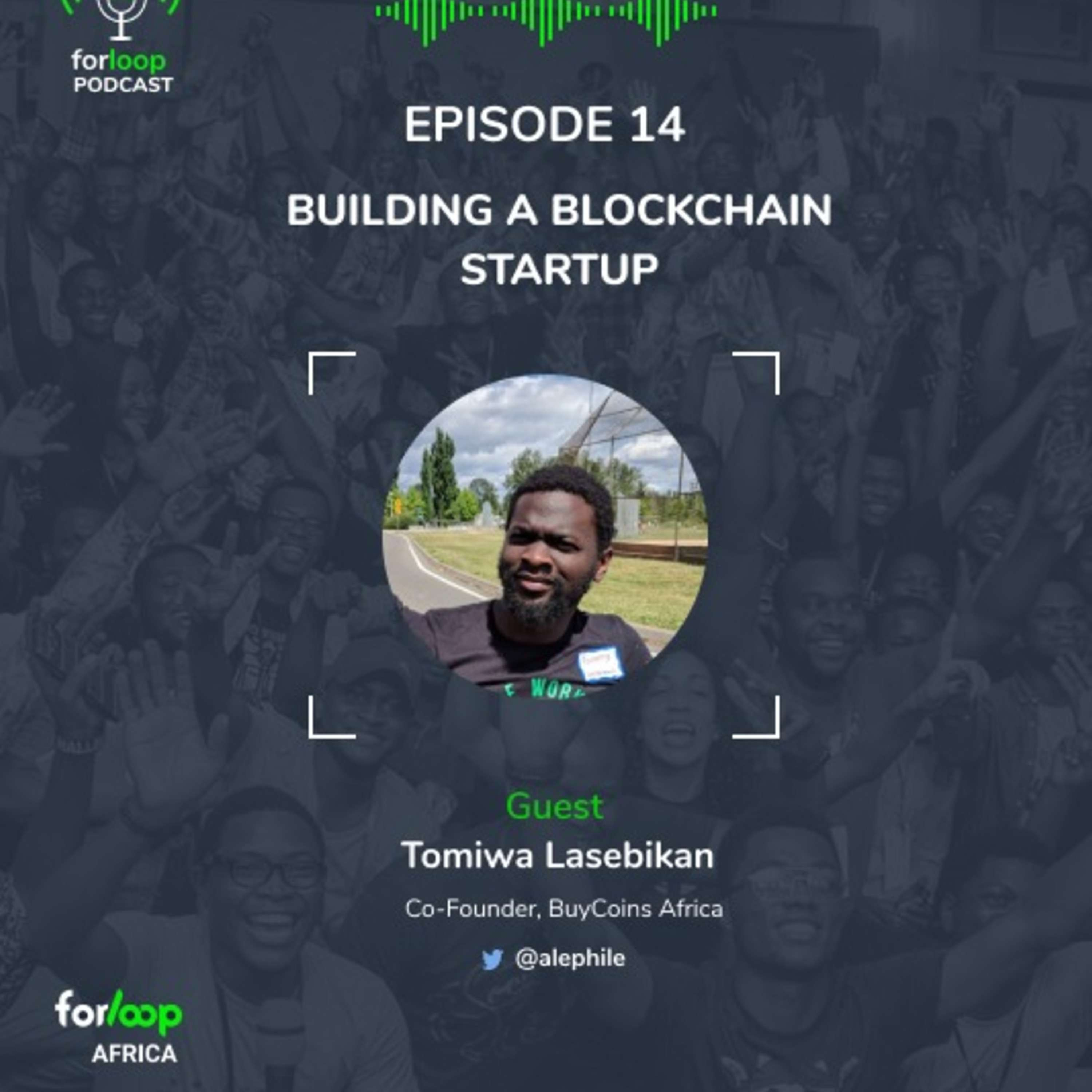 EP.14 - Building a Blockchain Startup
