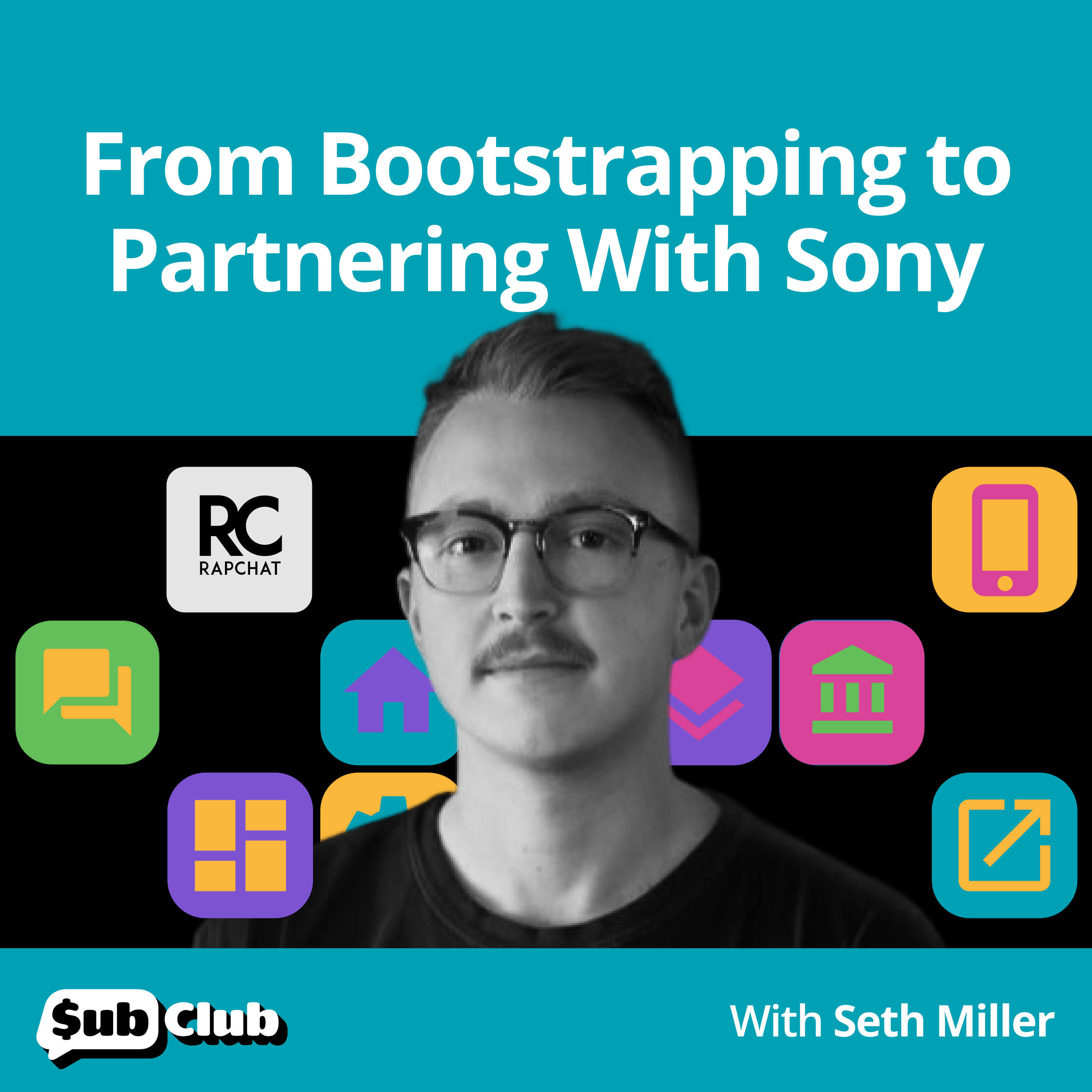 Seth Miller, Rapchat - From Bootstrapping to Partnering With Sony