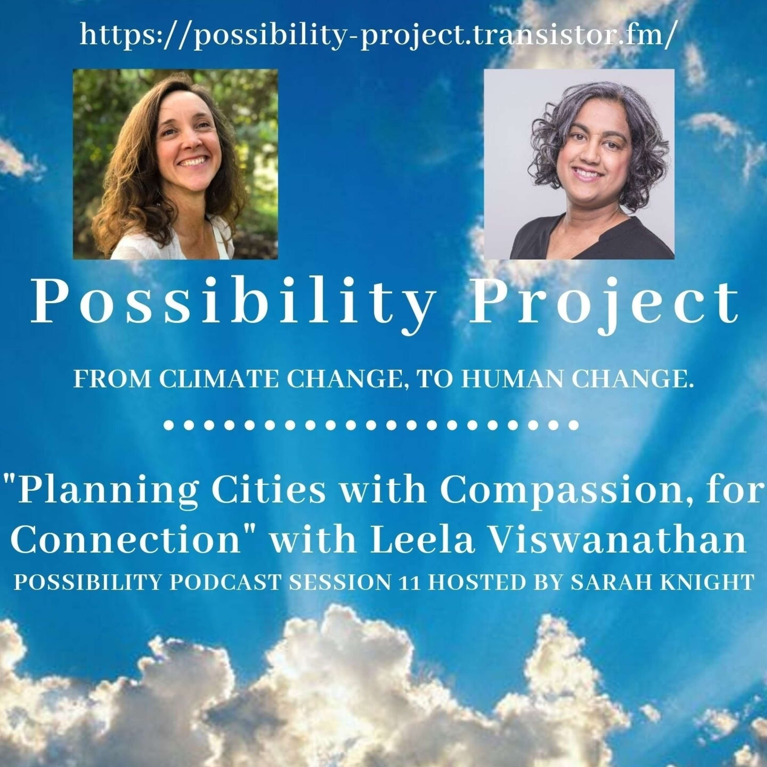 Planning Cities With Compassion, For Connection. Possibility Podcast Session 11