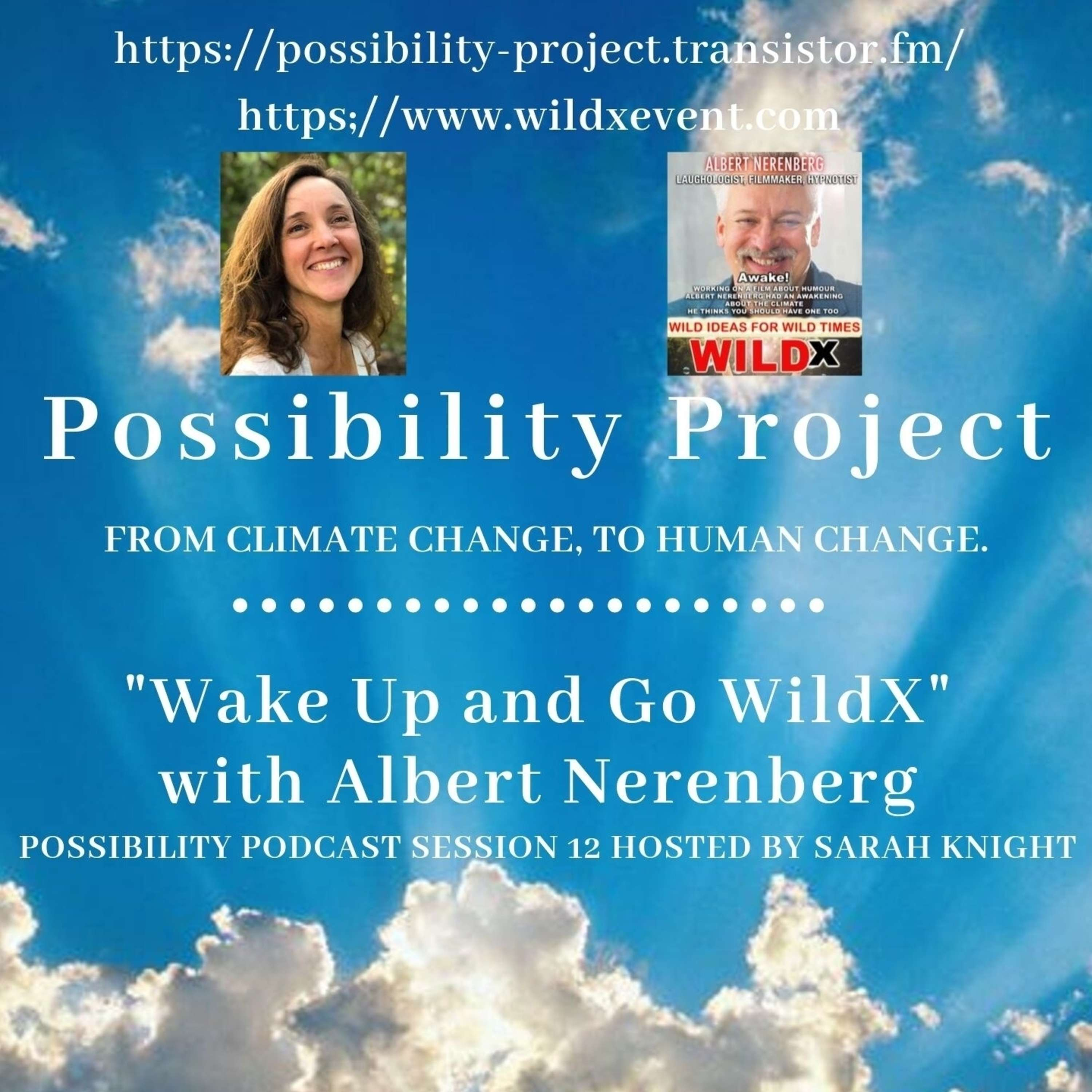Wake Up and Go WildX! Possibility Podcast Session 12