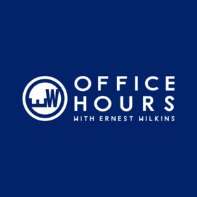 Office Hours w/ Ernest Wilkins