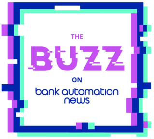 The Buzz on Bank Automation News