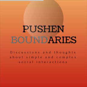 Pushen Boundaries - Episodes