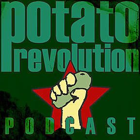 Potato Revolution Podcast Archive (2011-2013)