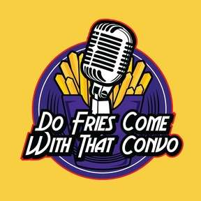 Do Fries Come With That Convo