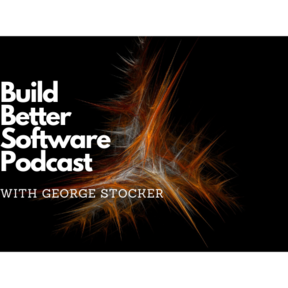 The Build Better Software Podcast