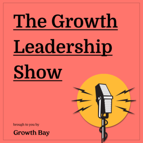 The Growth Leadership Show