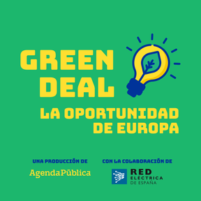 Green Deal. La oportunidad de Europa