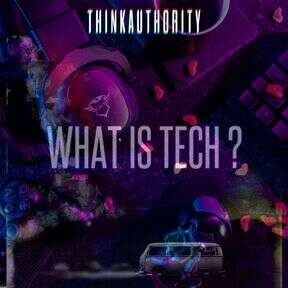 WHAT IS TECH?