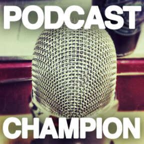 Podcast Champion – A guide to podcasting