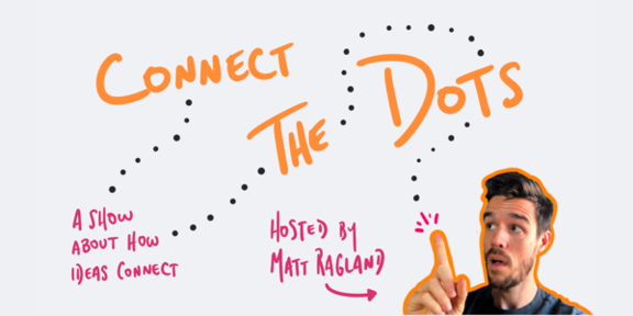 Connect the Dots with Matt Ragland