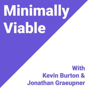 Minimally Viable