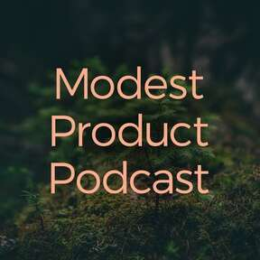The Modest Product Podcast