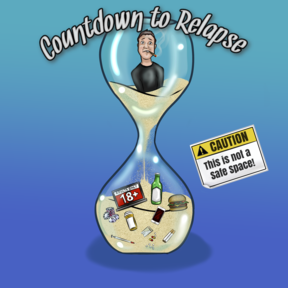 Countdown To Relapse: Addiction, Recovery and Dark Comedy
