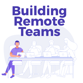 Building Remote Teams