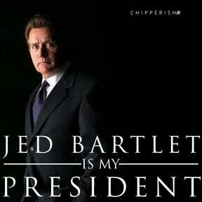 Jed Bartlet is My President