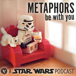 Metaphors Be With You, a Star Wars podcast