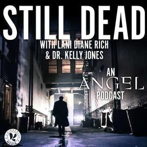 Still Dead, an Angel podcast