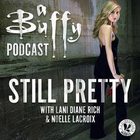 Still Pretty, a Buffy the Vampire Slayer podcast