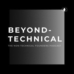 Beyond Technical - The Non-Technical Founders Podcast