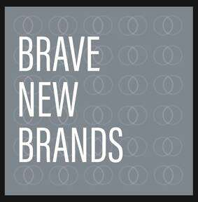 Brave New Brands - the stories behind our most authentic consumer products