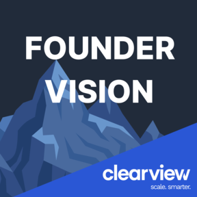 Founder Vision with Clearview
