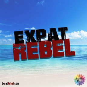 Expat Rebel - Retiring and Living Overseas