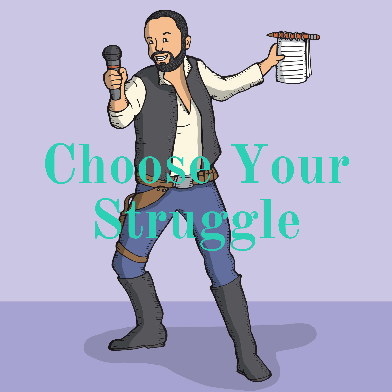 Choose Your Struggle podcast show image