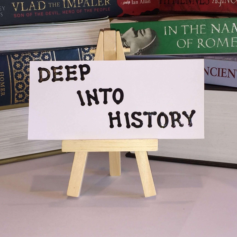 Deep into History