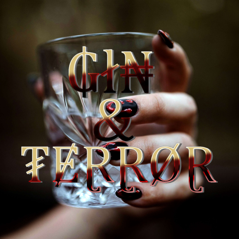 Gin & Terror
