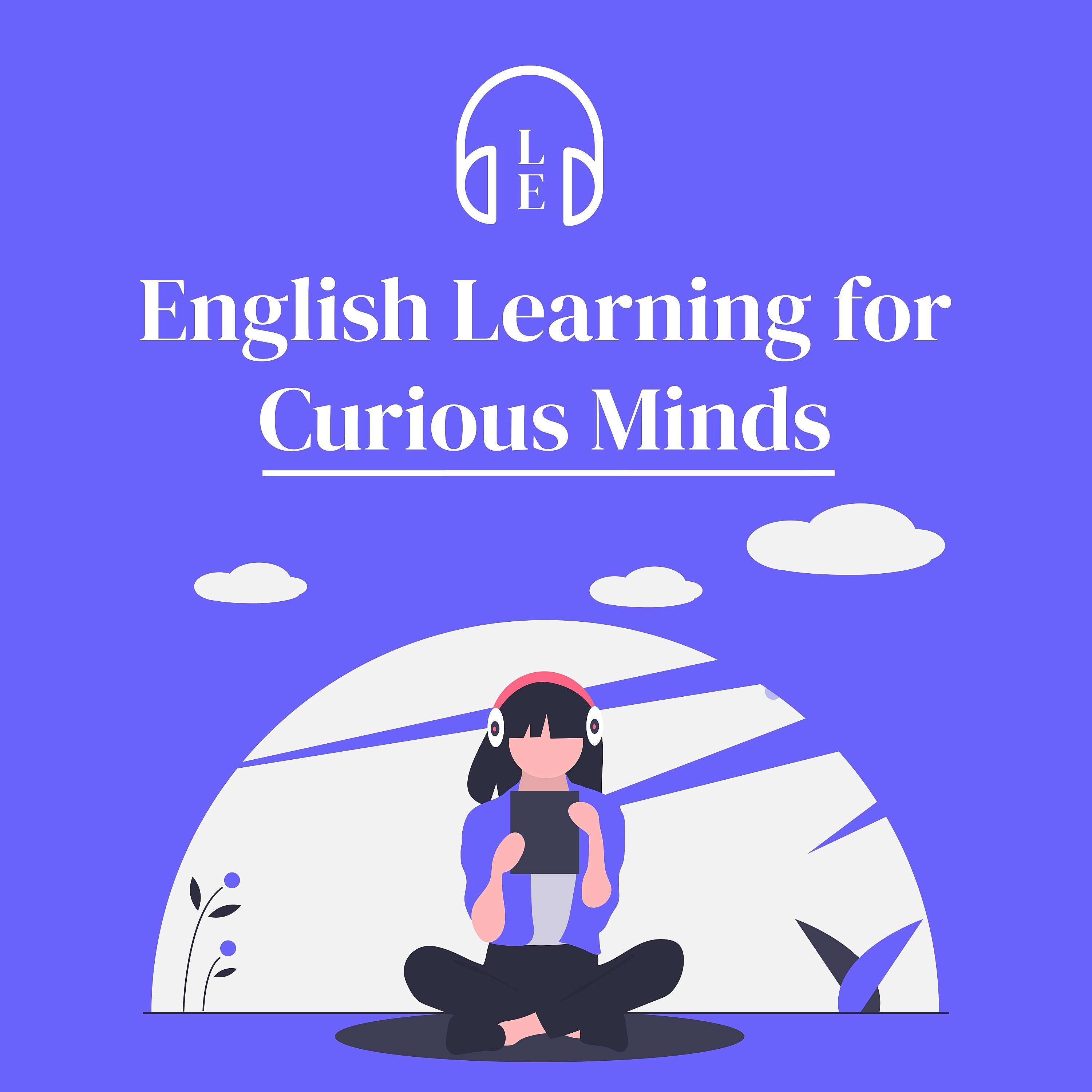 English Learning for Curious Minds | Learn English with Podcasts