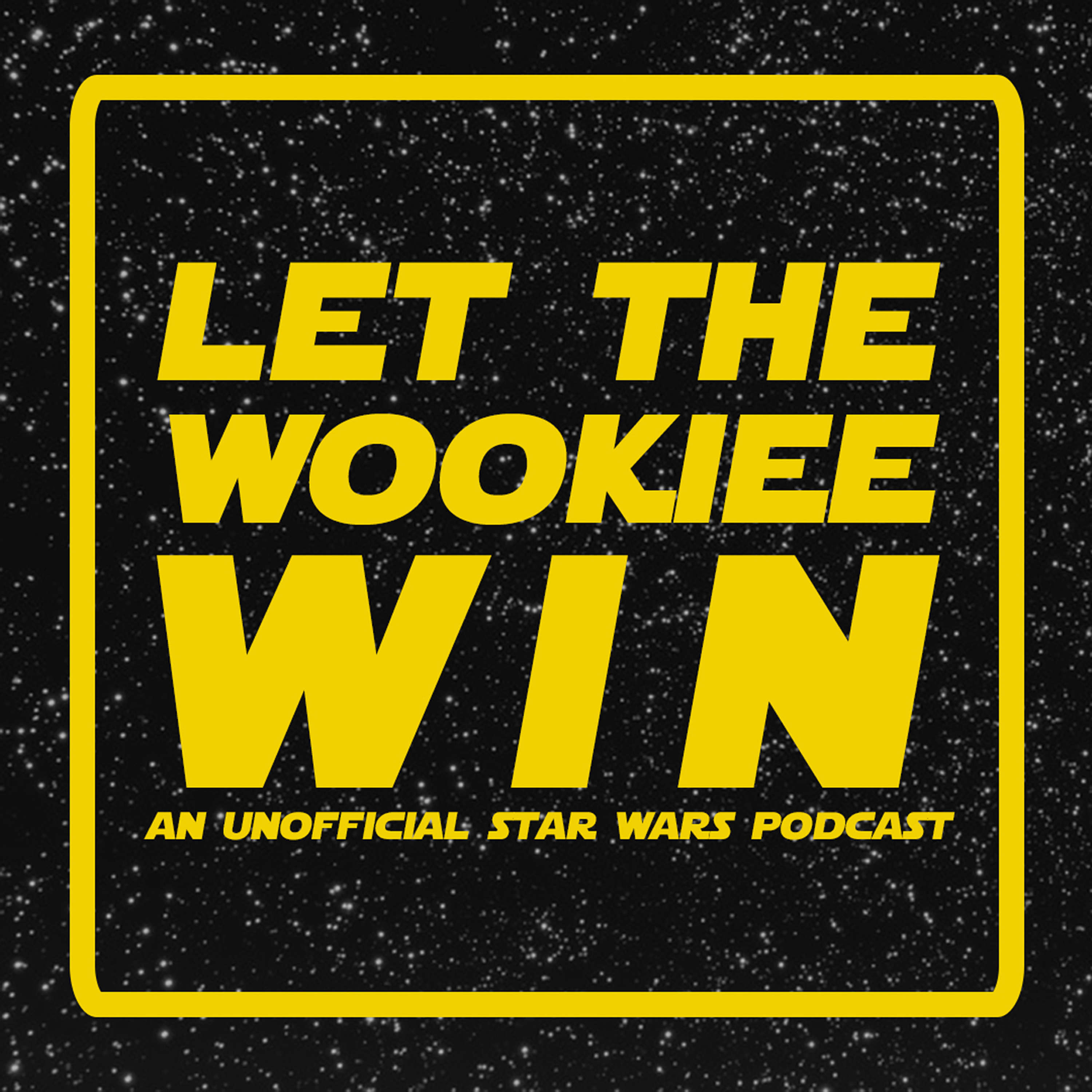 Let The Wookiee Win - Episode 17: Rise of Skywalker, Hindsite is 2020