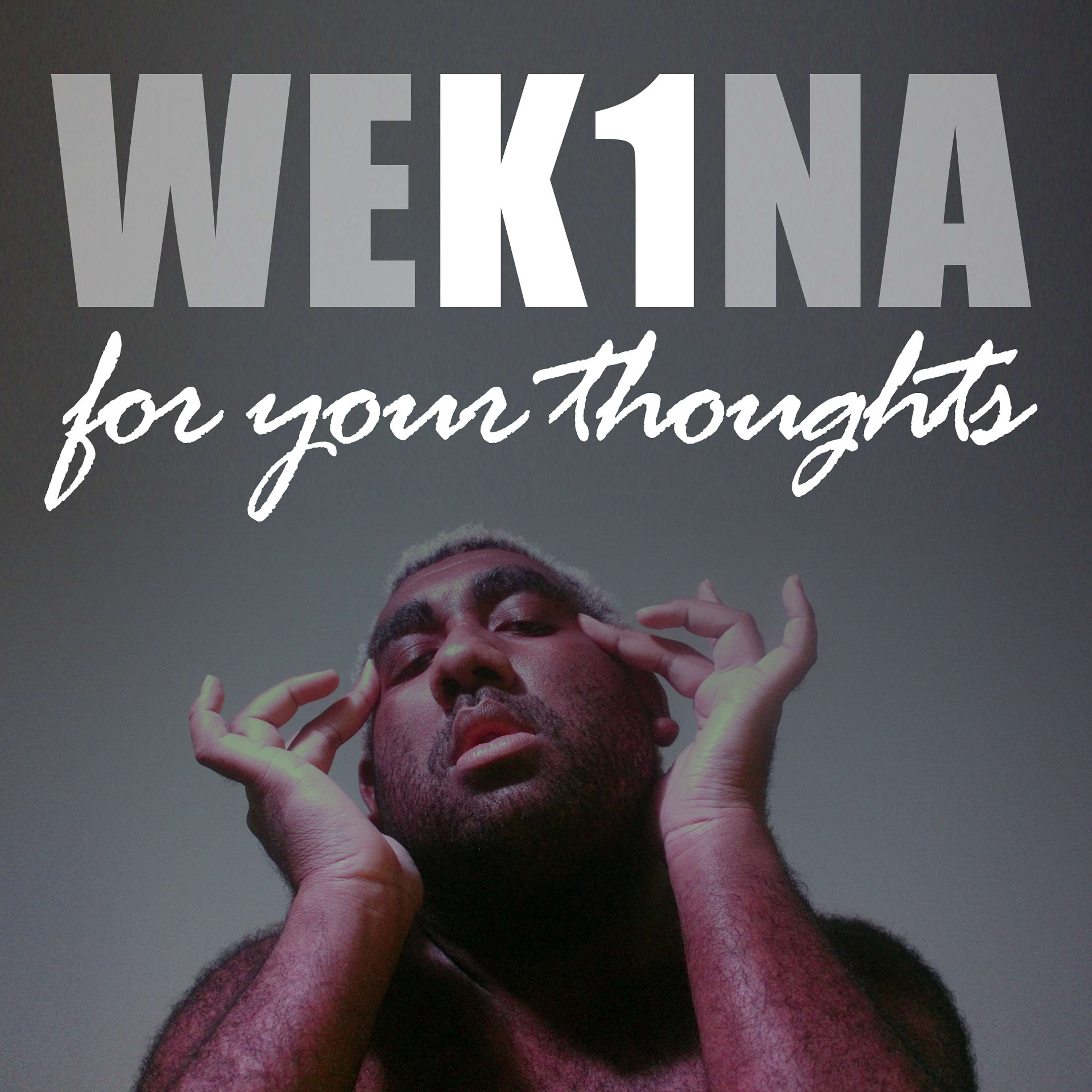 Wekina for Your Thoughts